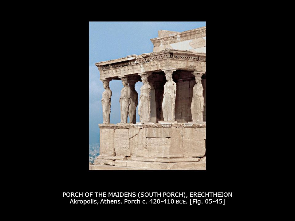 PORCH OF THE MAIDENS (SOUTH PORCH), ERECHTHEION Akropolis, Athens