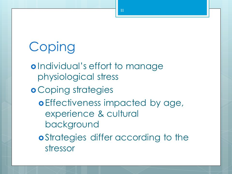 Coping Individual's effort to manage physiological stress
