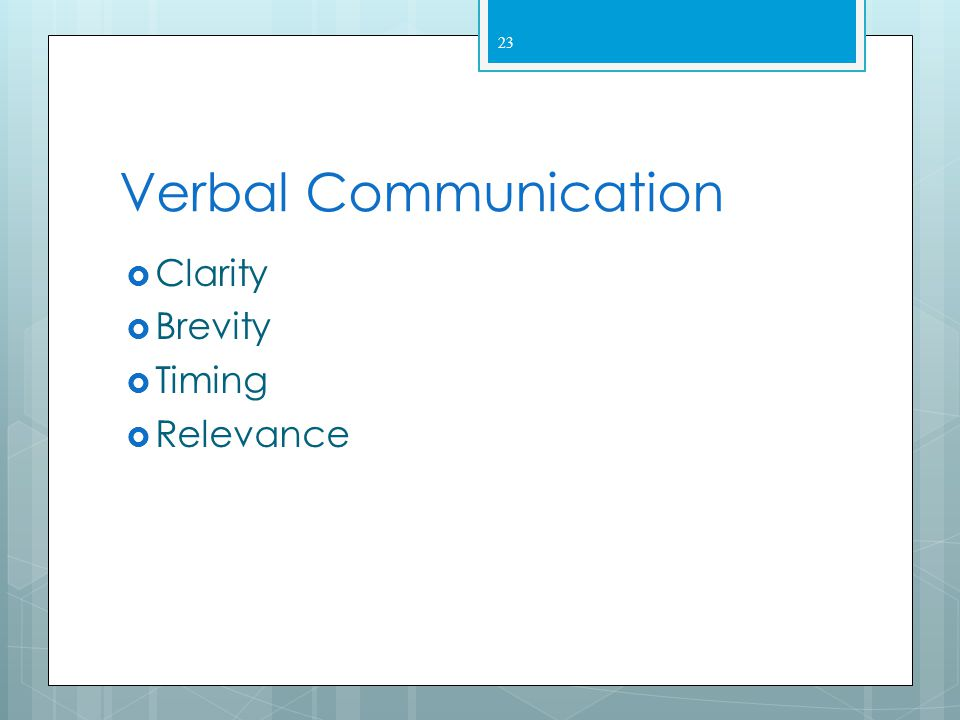 Verbal Communication Clarity Brevity Timing Relevance
