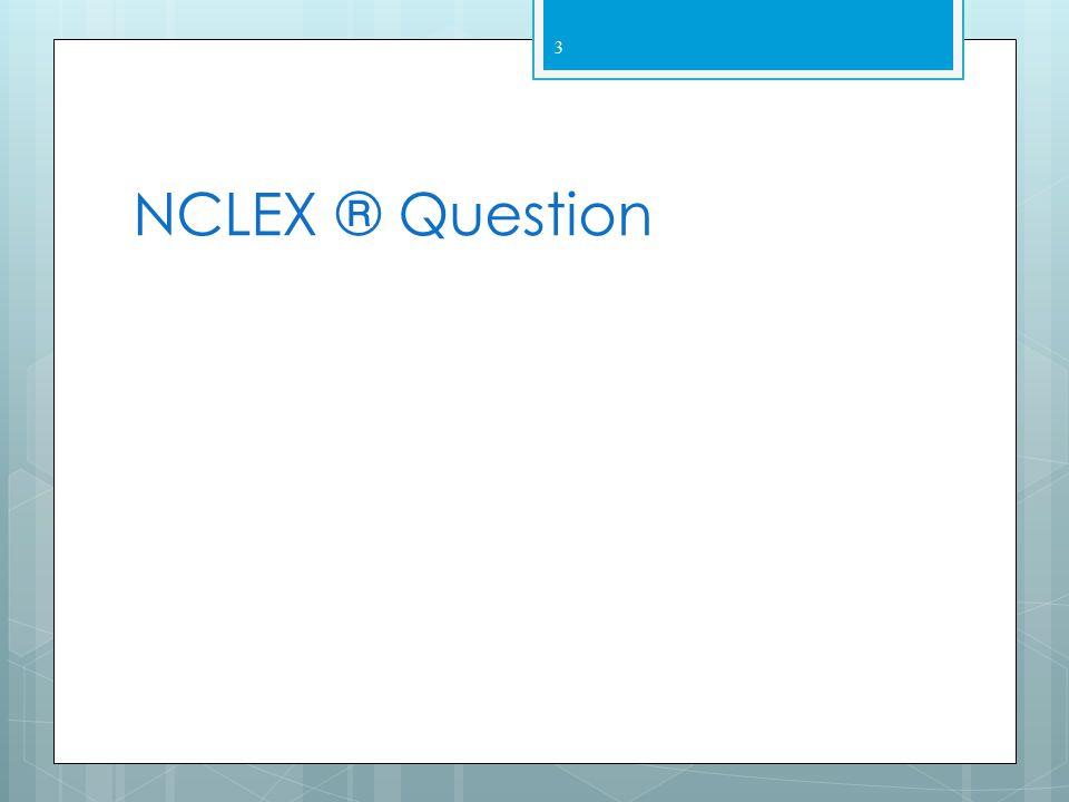 NCLEX ® Question
