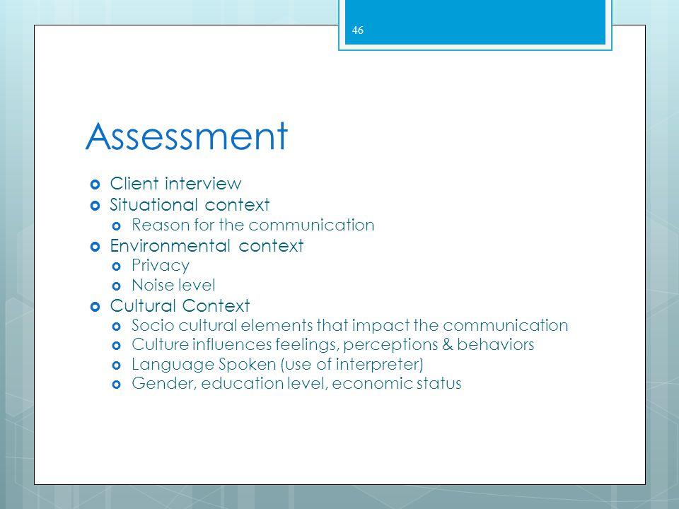 Assessment Client interview Situational context Environmental context