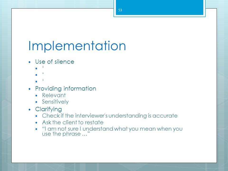 Implementation Use of silence Providing information Clarifying '