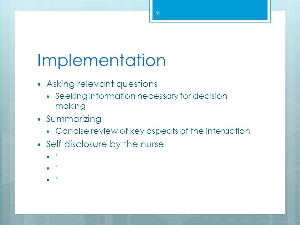 Implementation Asking relevant questions Summarizing
