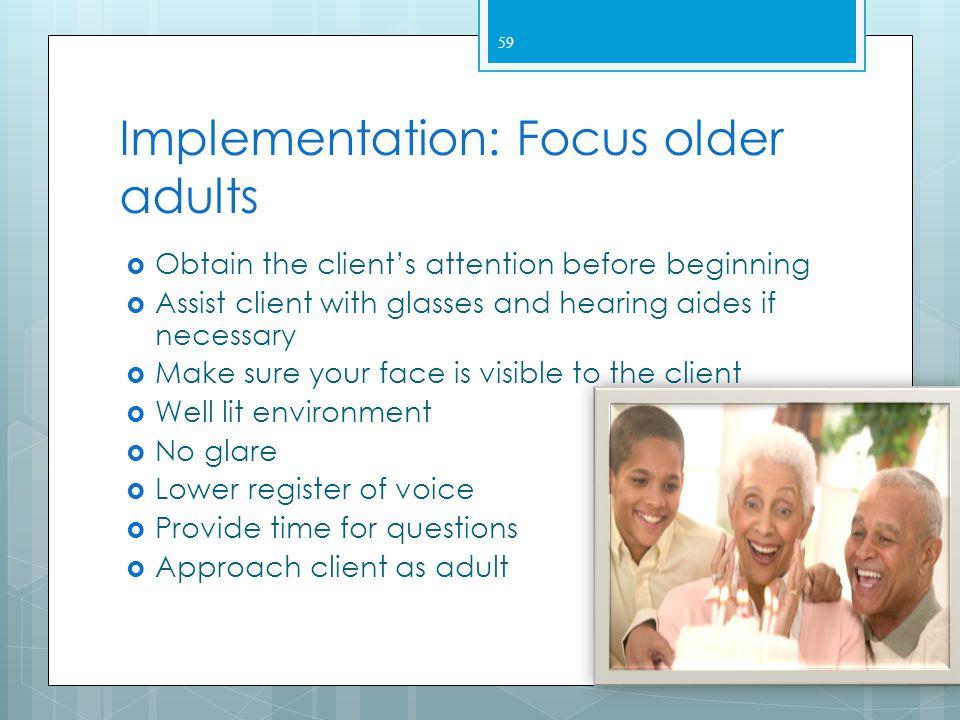 Implementation: Focus older adults