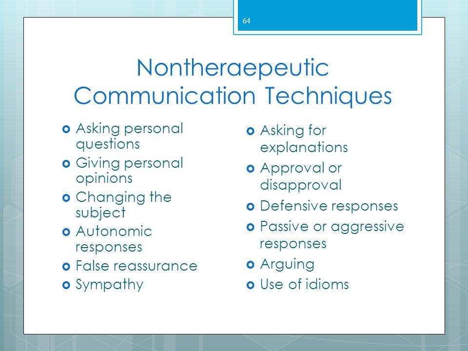 Nontheraepeutic Communication Techniques
