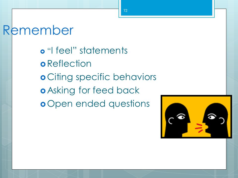 Remember Reflection Citing specific behaviors Asking for feed back
