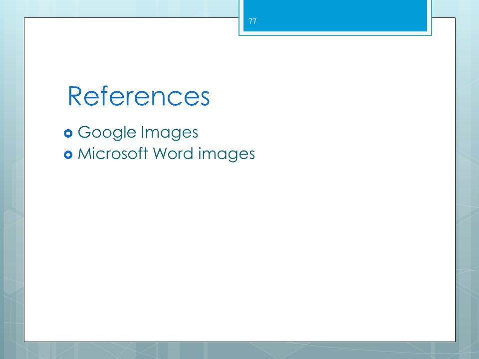 References Google Images Microsoft Word images