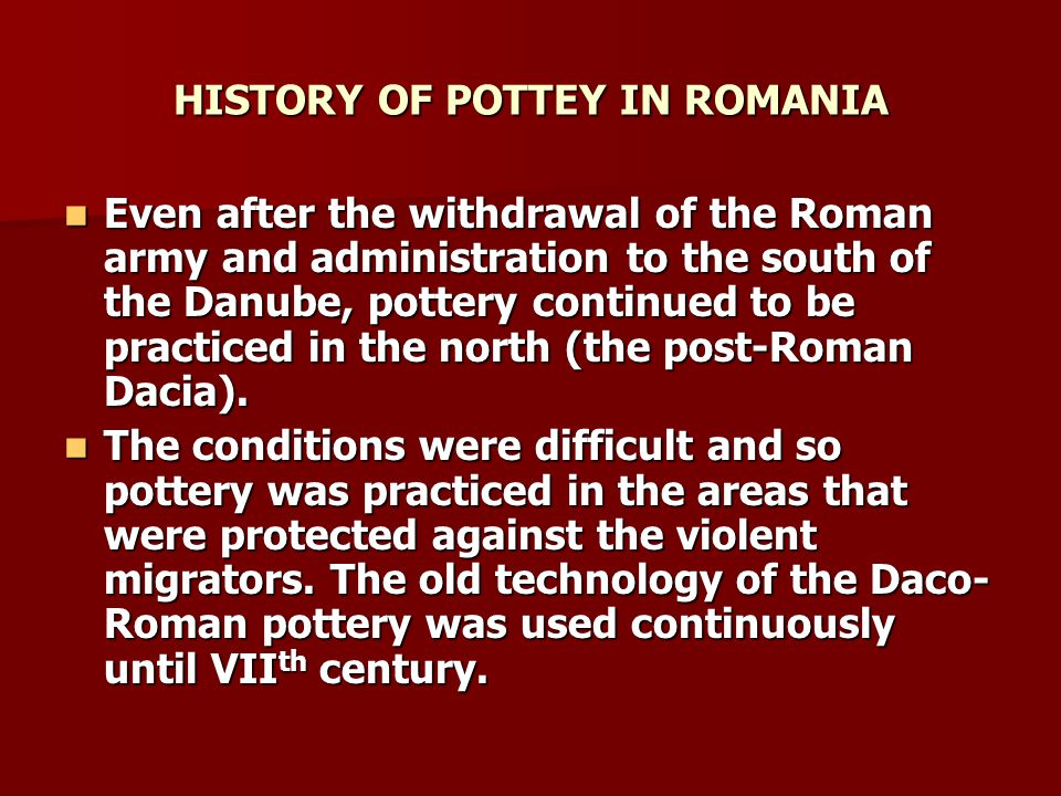 HISTORY OF POTTEY IN ROMANIA