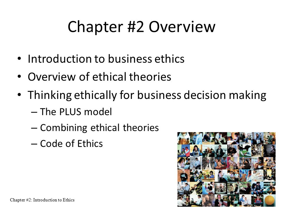 Chapter #2 Overview Introduction to business ethics