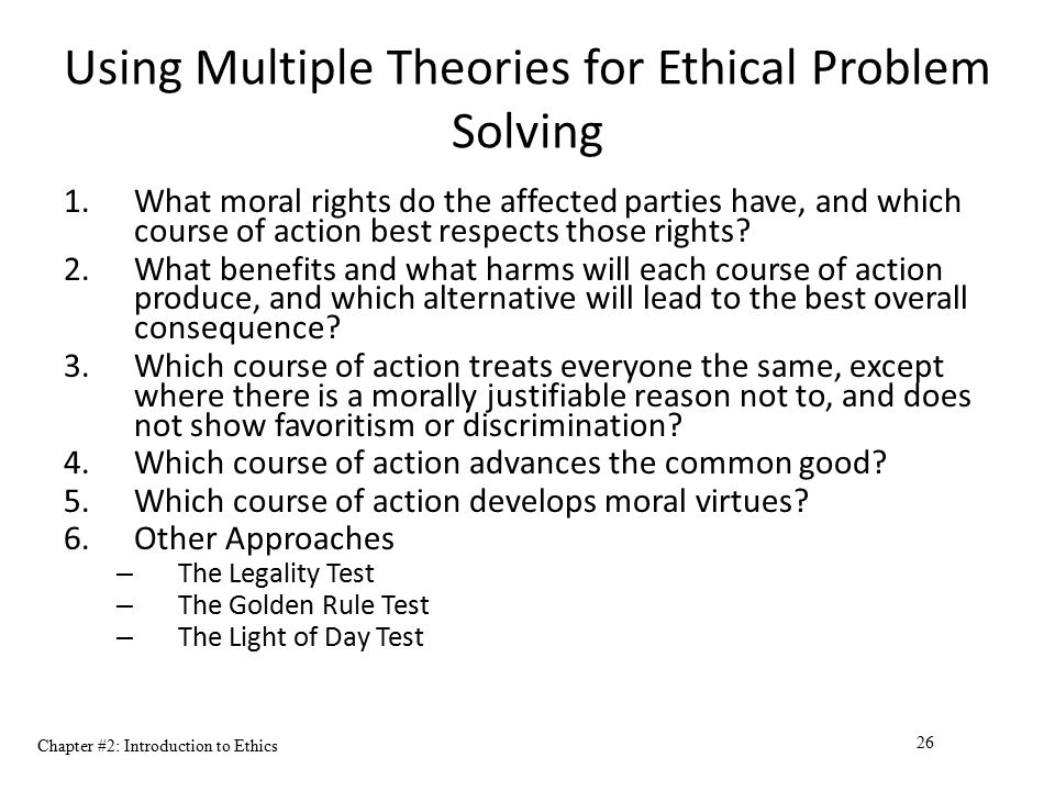 Using Multiple Theories for Ethical Problem Solving