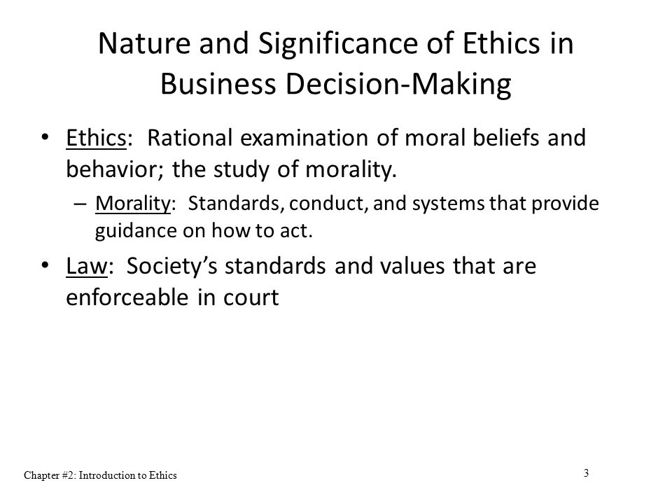 ethics and decision making in business Ethical decision-making is a process whereby a person makes a choice among alternative actions and considers the ethical business ethics in contemporary.