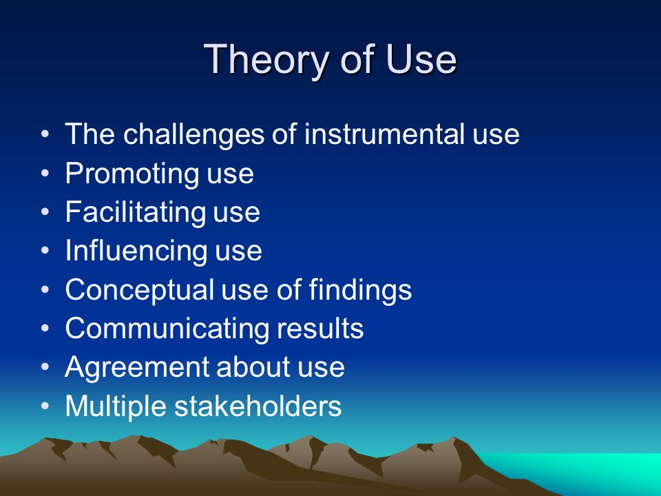 Theory of Use The challenges of instrumental use Promoting use