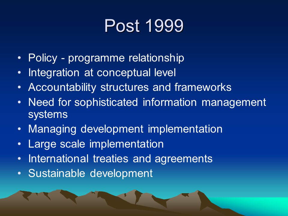Post 1999 Policy - programme relationship