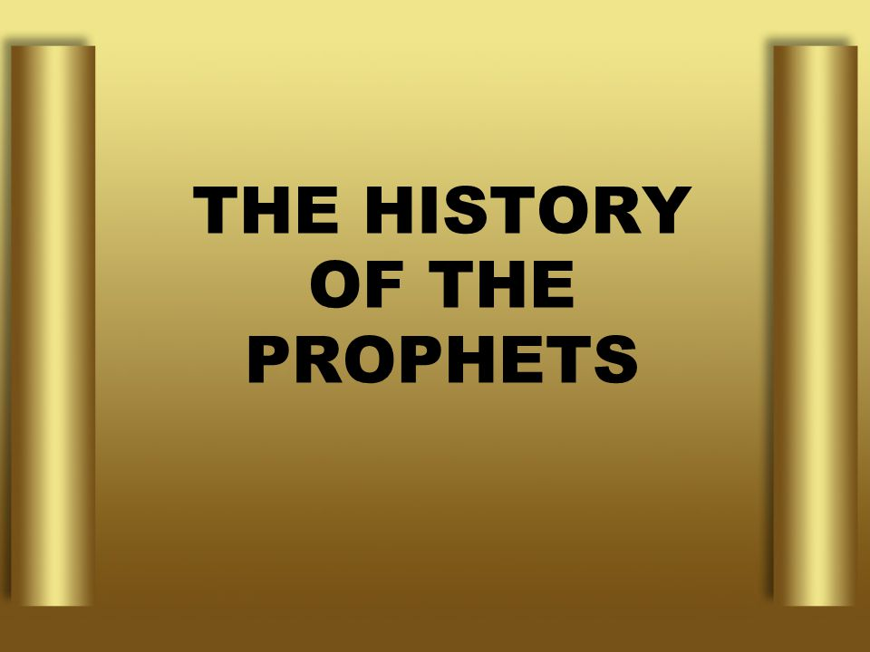 THE HISTORY OF THE PROPHETS