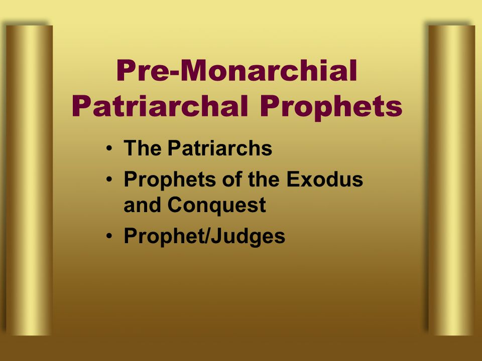 Pre-Monarchial Patriarchal Prophets