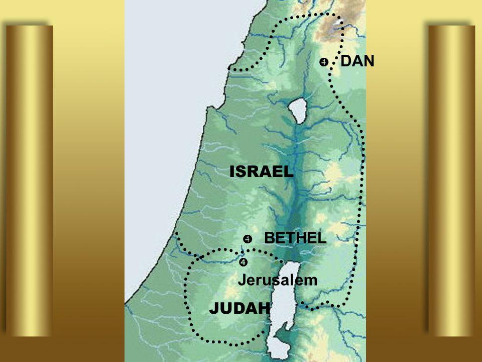 DAN ISRAEL  BETHEL  Jerusalem JUDAH