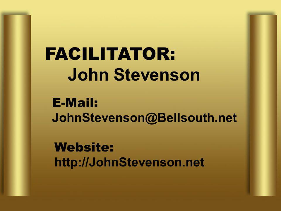 FACILITATOR: John Stevenson E-Mail: JohnStevenson@Bellsouth.net