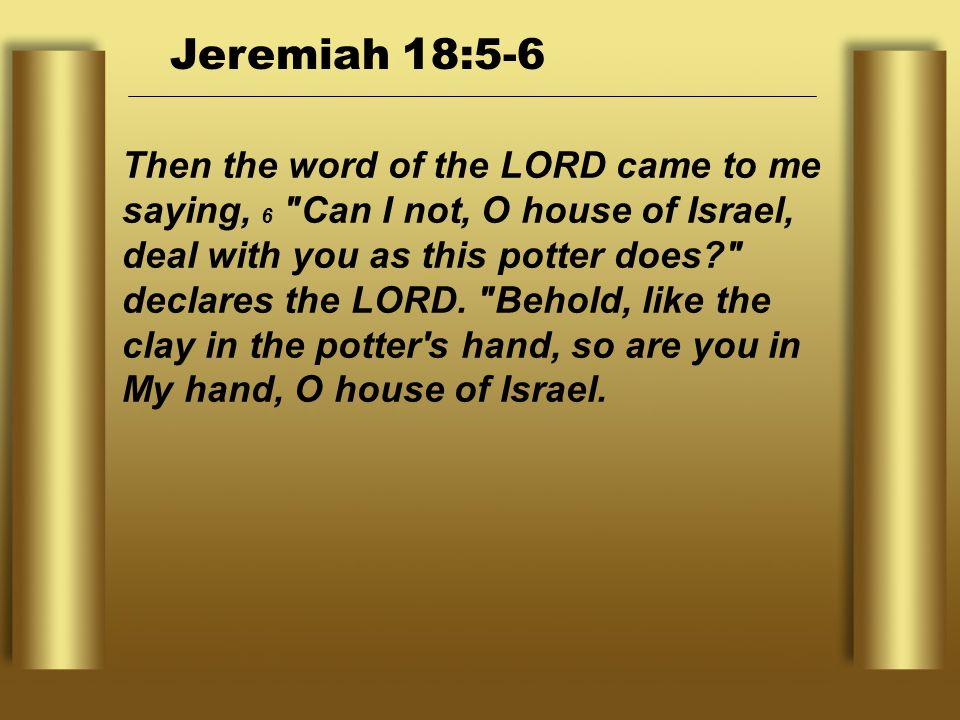 Jeremiah 18:5-6