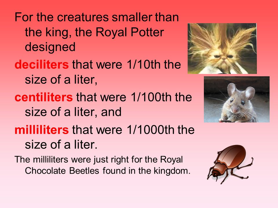 For the creatures smaller than the king, the Royal Potter designed