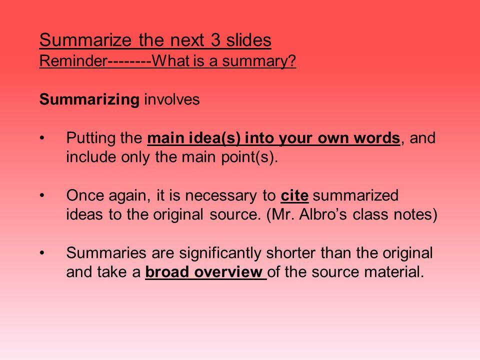 Summarize the next 3 slides