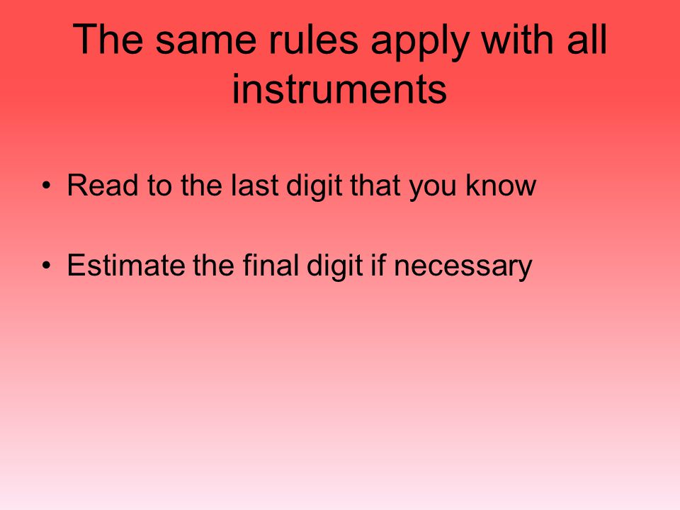 The same rules apply with all instruments