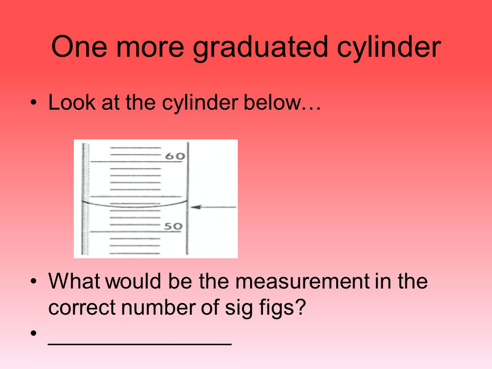 One more graduated cylinder