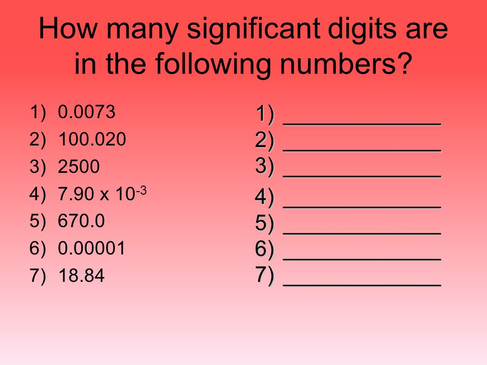 How many significant digits are in the following numbers