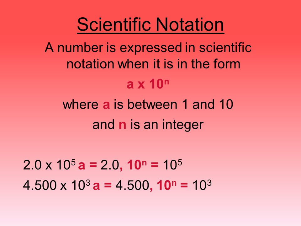 A number is expressed in scientific notation when it is in the form