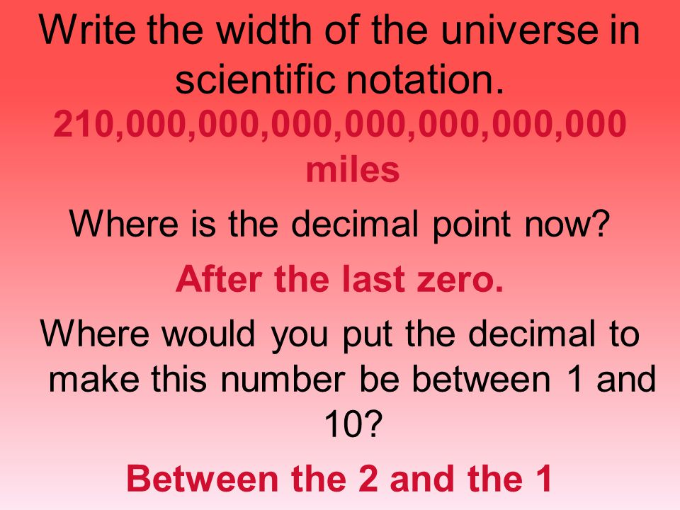 Write the width of the universe in scientific notation.