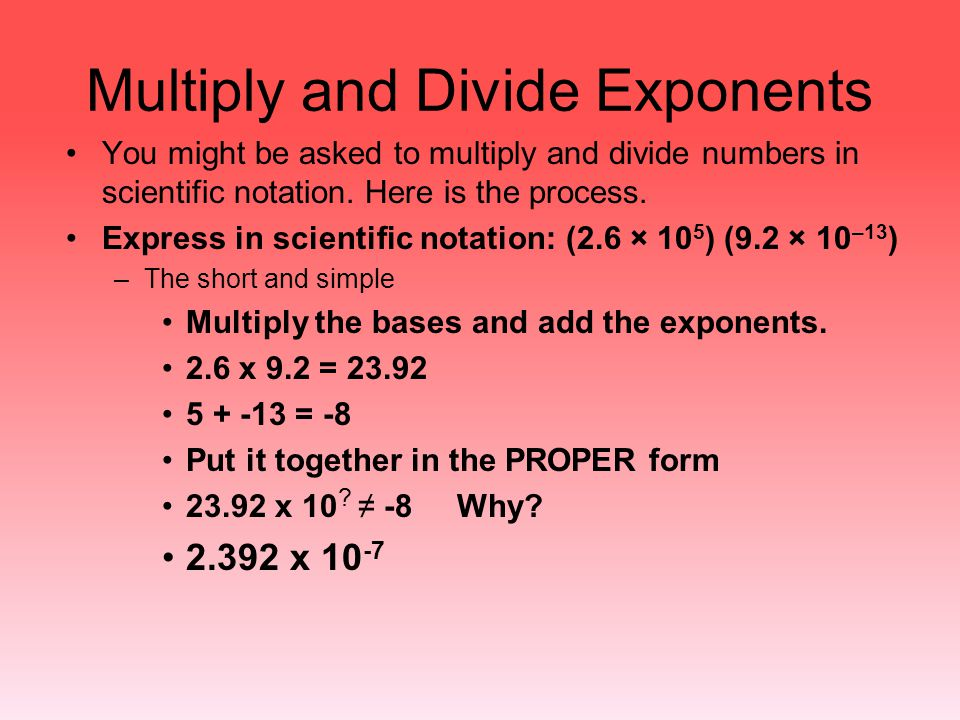 Multiply and Divide Exponents