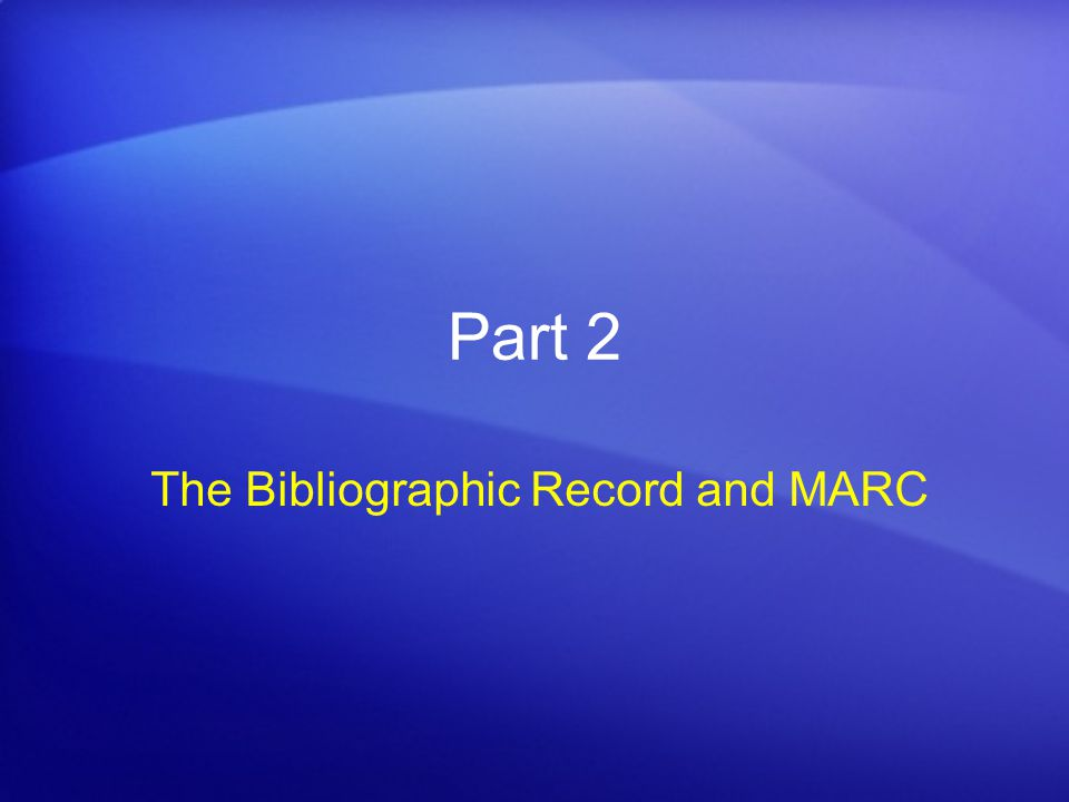 The Bibliographic Record and MARC