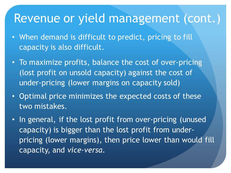 Revenue or yield management (cont.)