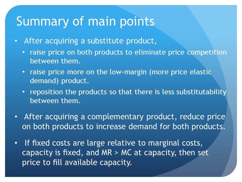 Summary of main points After acquiring a substitute product,