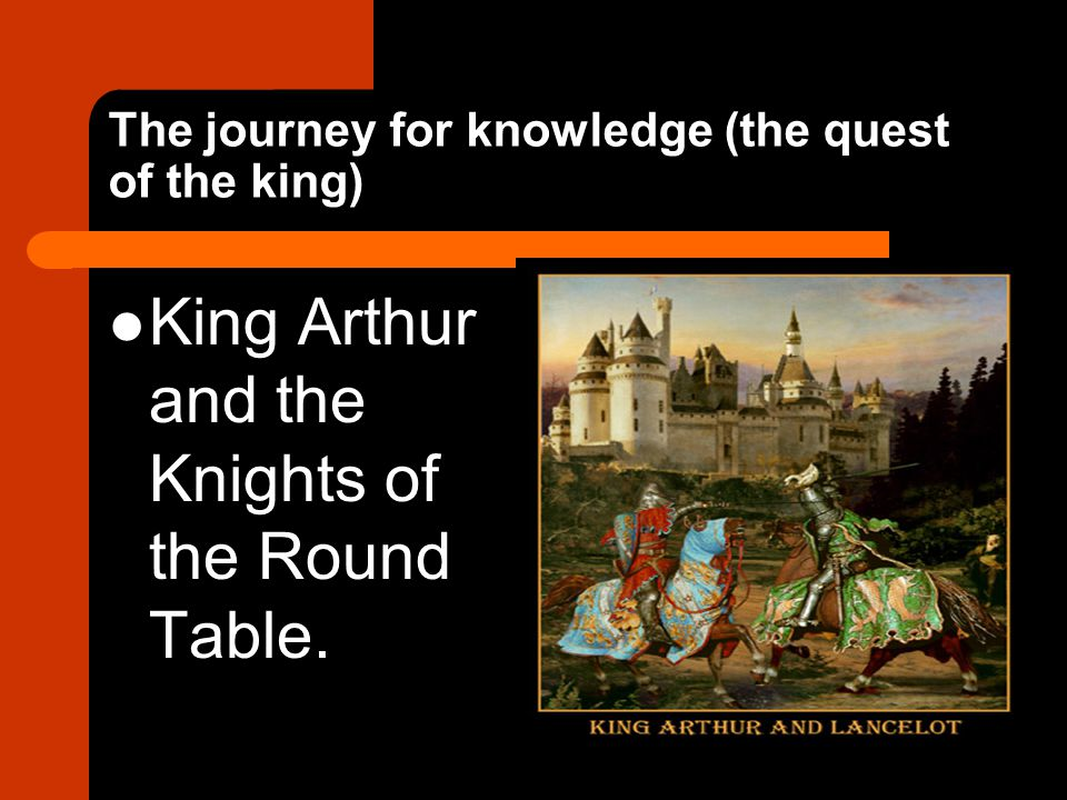 The journey for knowledge (the quest of the king)