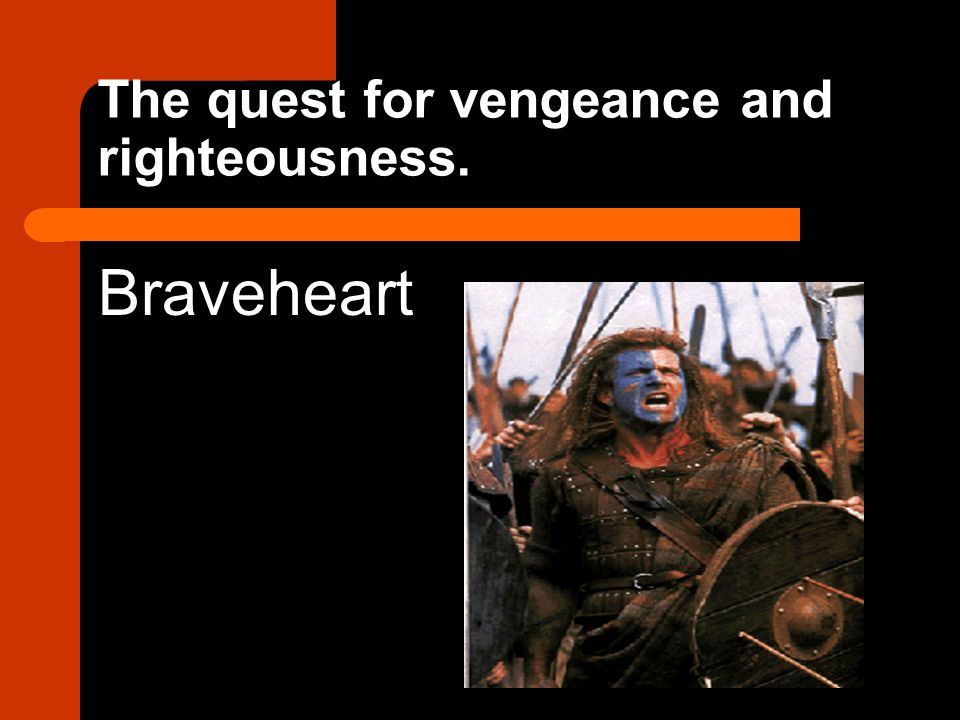 The quest for vengeance and righteousness.