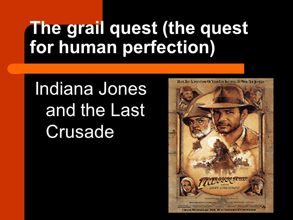 The grail quest (the quest for human perfection)