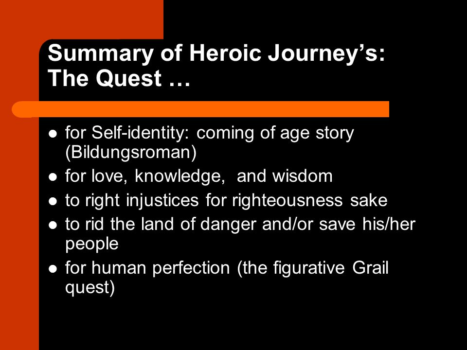 Summary of Heroic Journey's: The Quest …