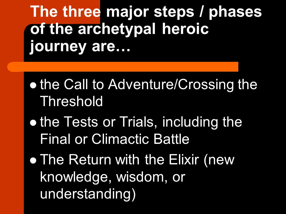 The three major steps / phases of the archetypal heroic journey are…