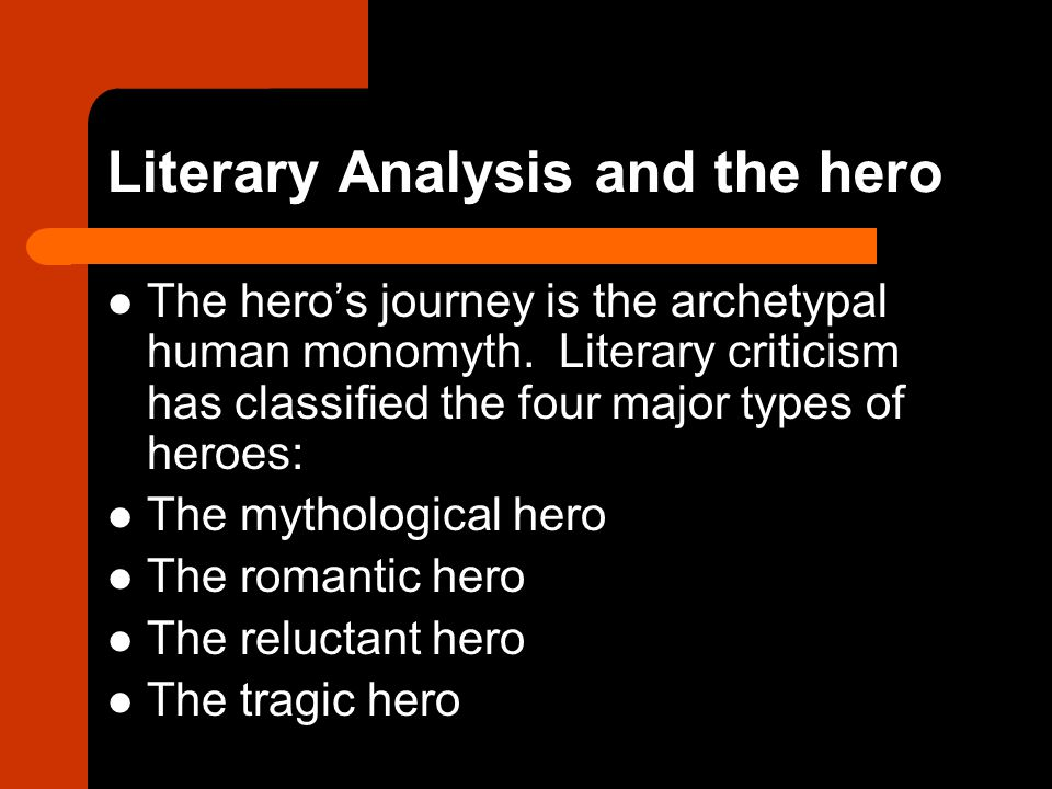 Literary Analysis and the hero