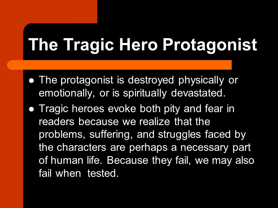 The Tragic Hero Protagonist
