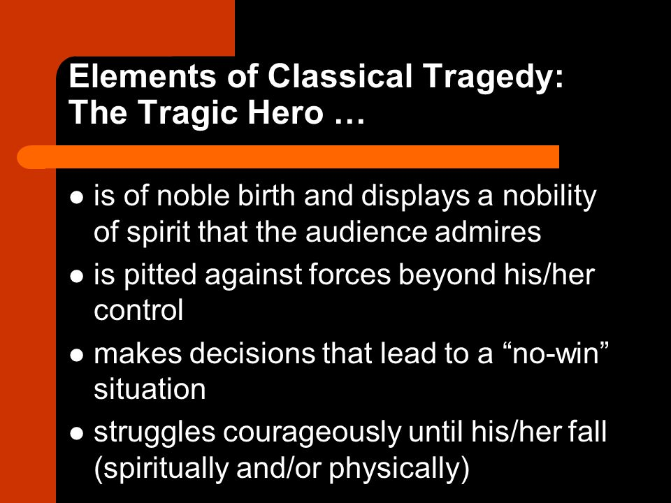 Elements of Classical Tragedy: The Tragic Hero …