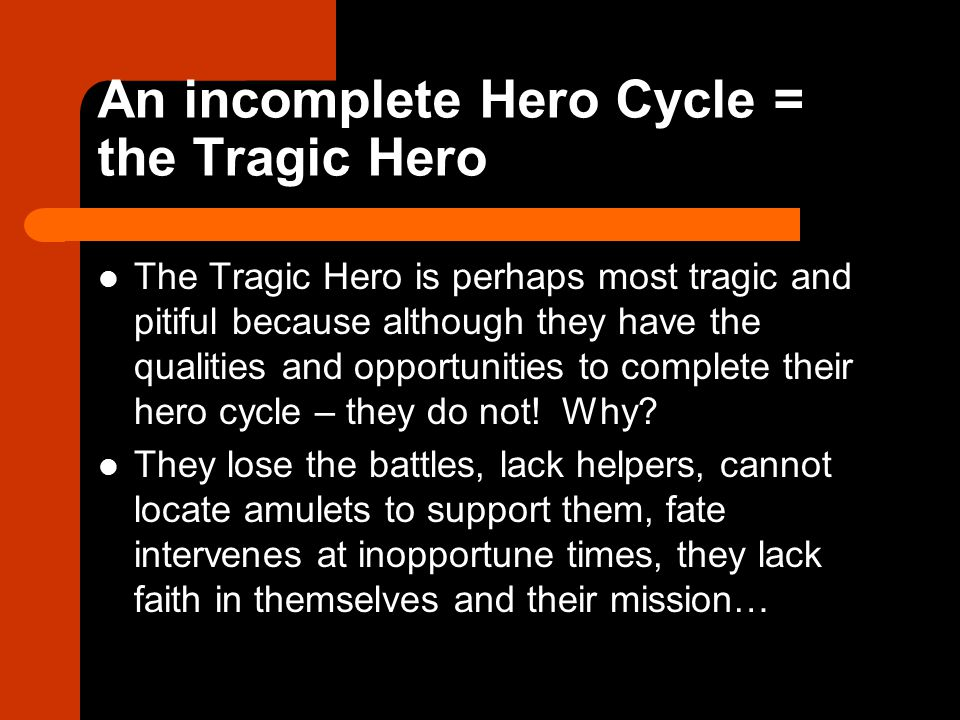 An incomplete Hero Cycle = the Tragic Hero