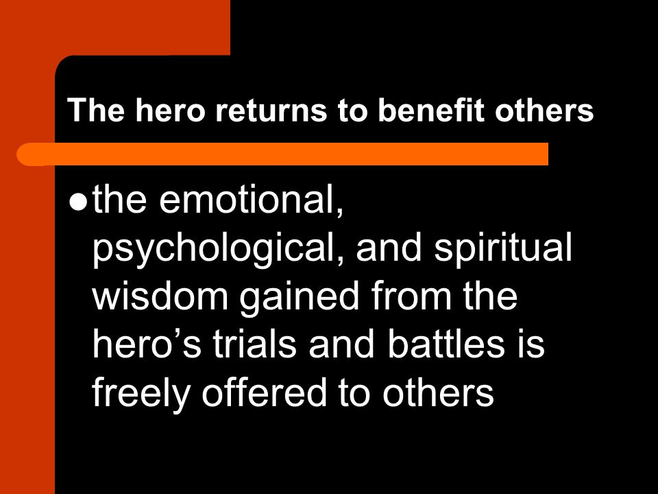 The hero returns to benefit others