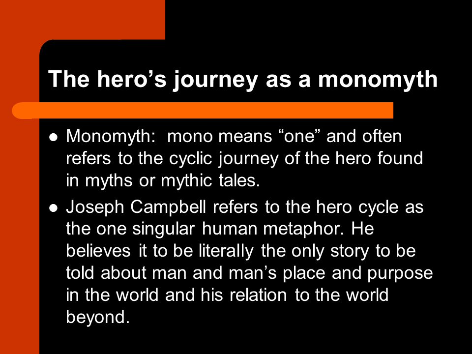 The hero's journey as a monomyth