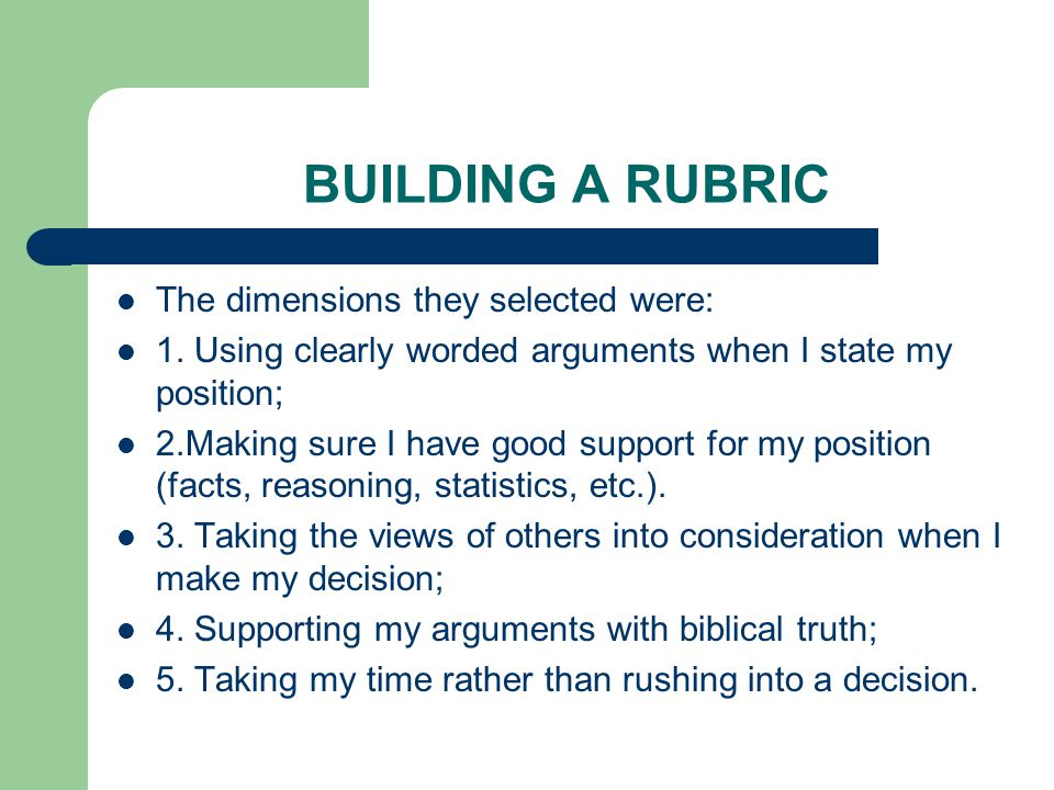 BUILDING A RUBRIC The dimensions they selected were:
