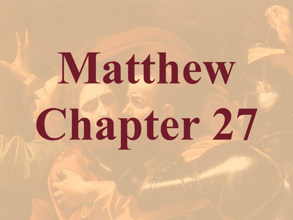 Matthew Chapter 27.