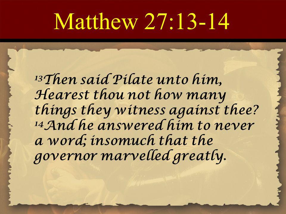 Matthew 27:13-14