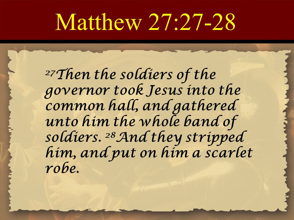 Matthew 27:27-28