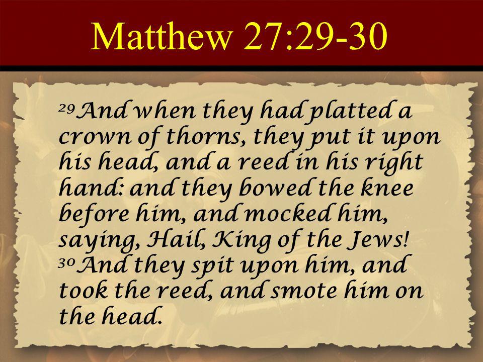 Matthew 27:29-30