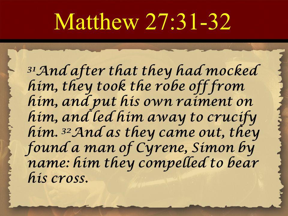 Matthew 27:31-32